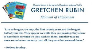 Moment of Happiness, Gretchen Rubin. Life changes.